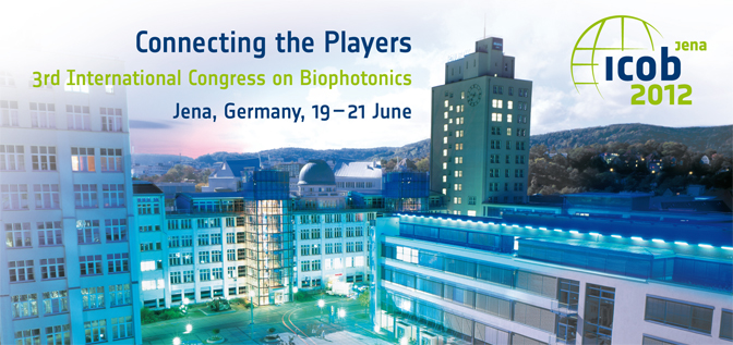 Connecting the Players: 3rd International Congress on Biophotonics (ICOB2012), Jena, Germany, June 19-21