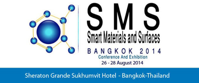 SETCOR International Conference on Smart Materials and Surfaces - SMS - 26-28 Aug 2014 - Bangkok