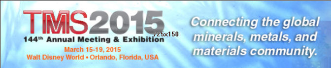 TMS Annual Meeting & Exhibition, Mar 15-19, 2015, Orlando, Florida, USA