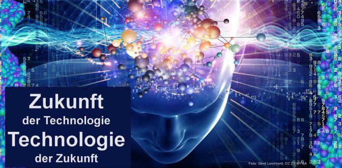 Zukunft der Technologie - Technologie der Zukunft